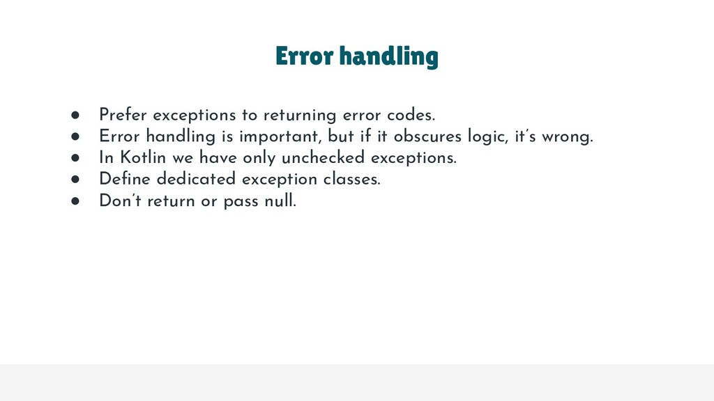 ● Prefer exceptions to returning error codes. ●...
