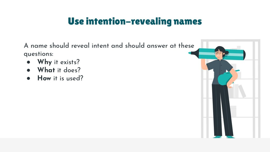A name should reveal intent and should answer a...