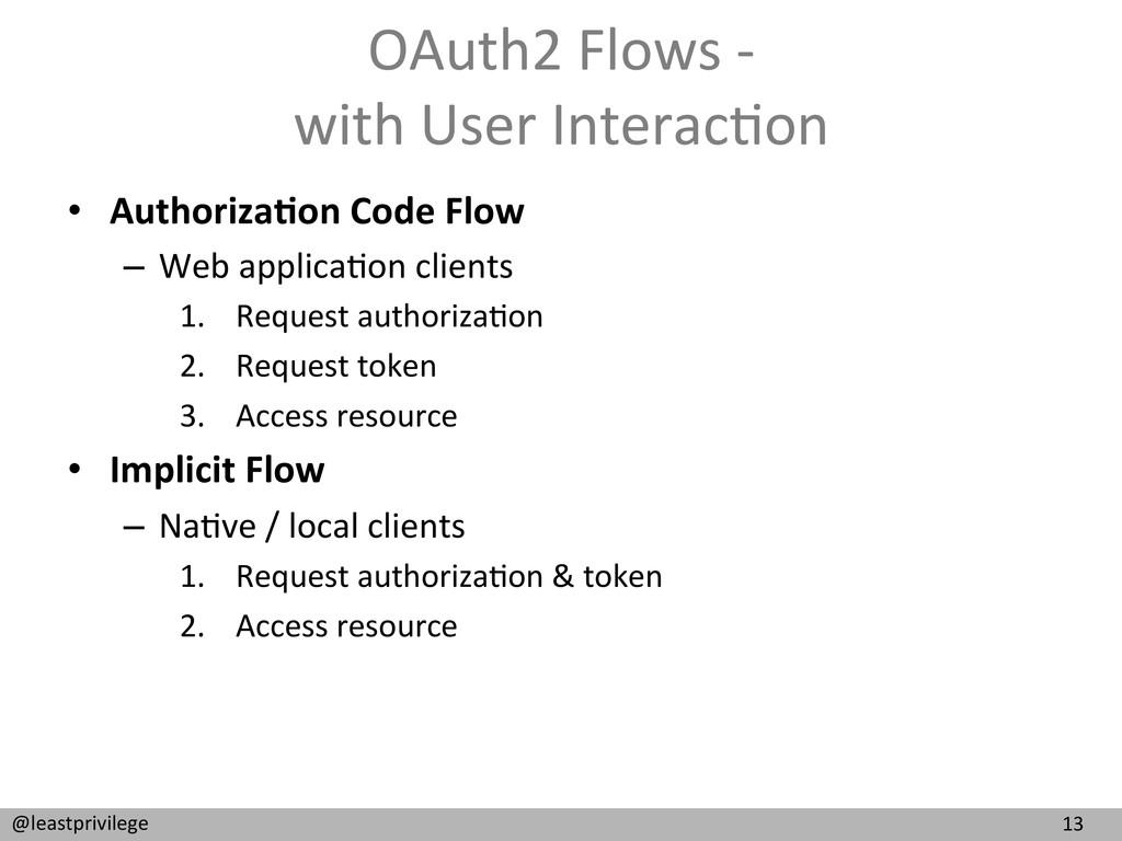 13  @leastprivilege  OAuth2 Flows -...