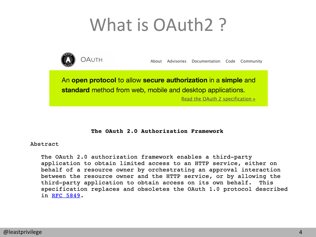 4  @leastprivilege  What is OAuth2...