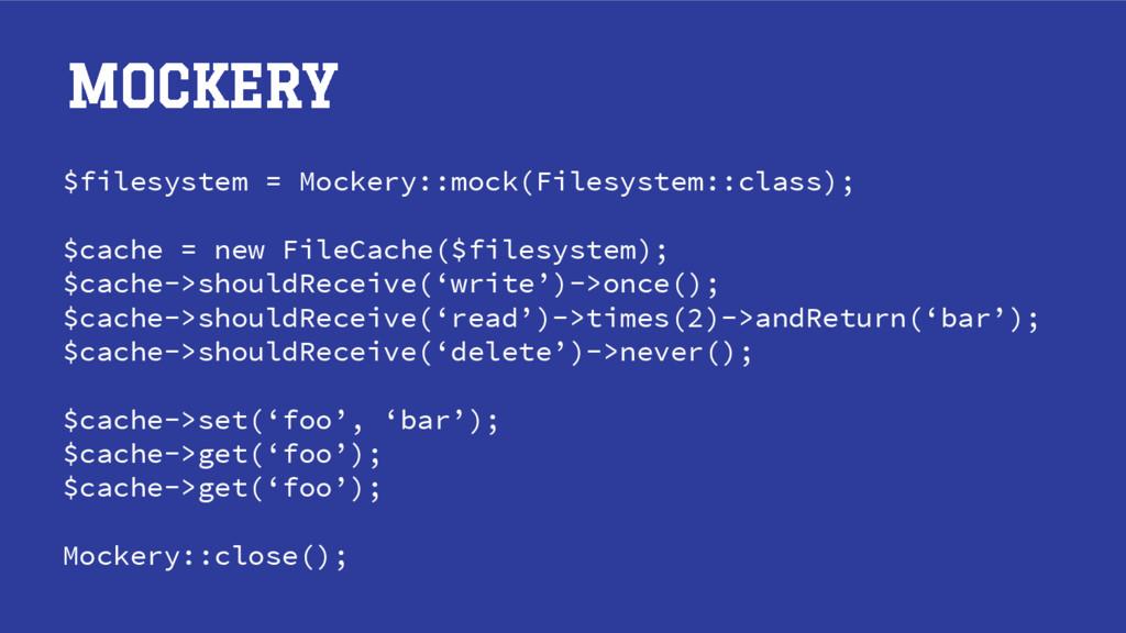 MOCKERY $filesystem = Mockery::mock(Filesystem:...