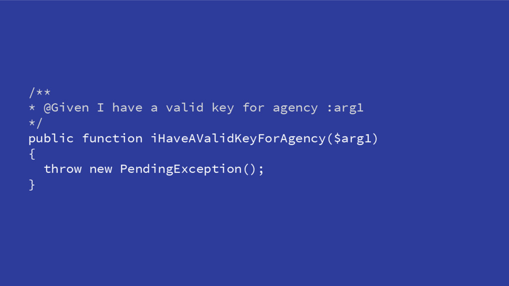 /** * @Given I have a valid key for agency :arg...