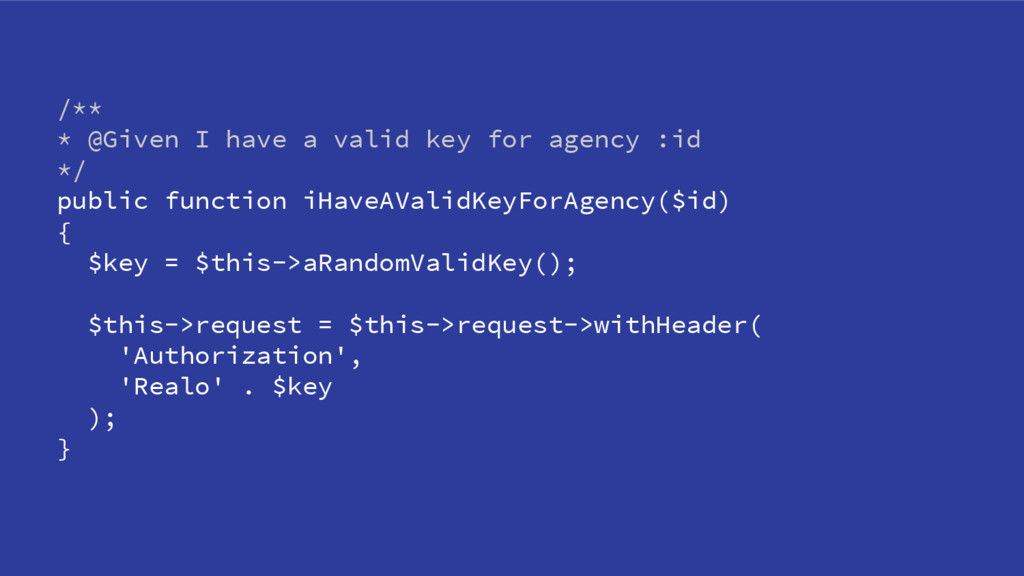 /** * @Given I have a valid key for agency :id ...