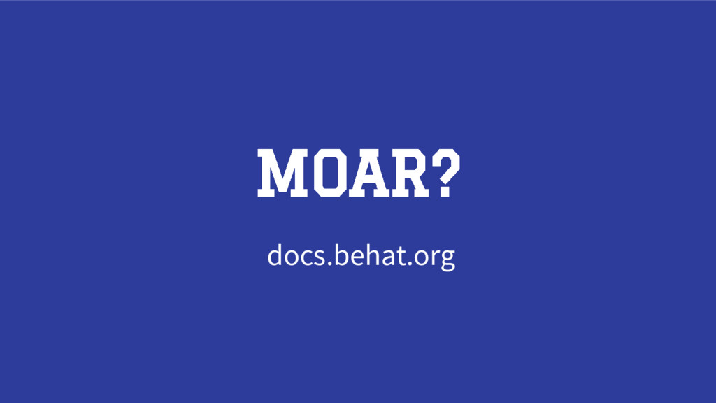 MOAR? docs.behat.org