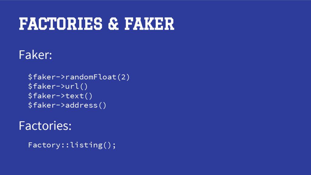 FACTORIES & FAKER Faker: Factories: $faker->ran...