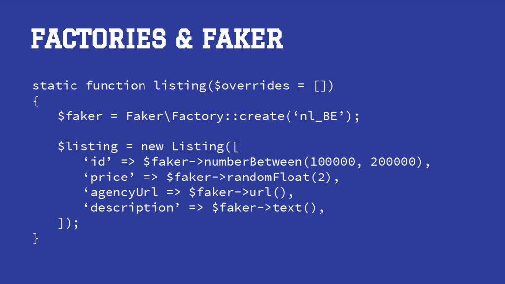 static function listing($overrides = []) { $fak...