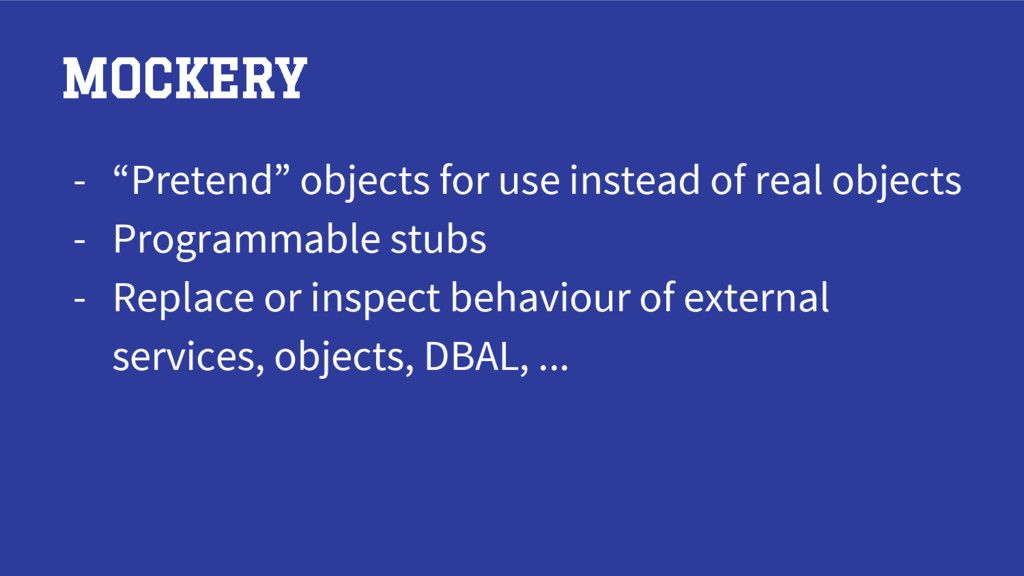 """MOCKERY - """"Pretend"""" objects for use instead of ..."""