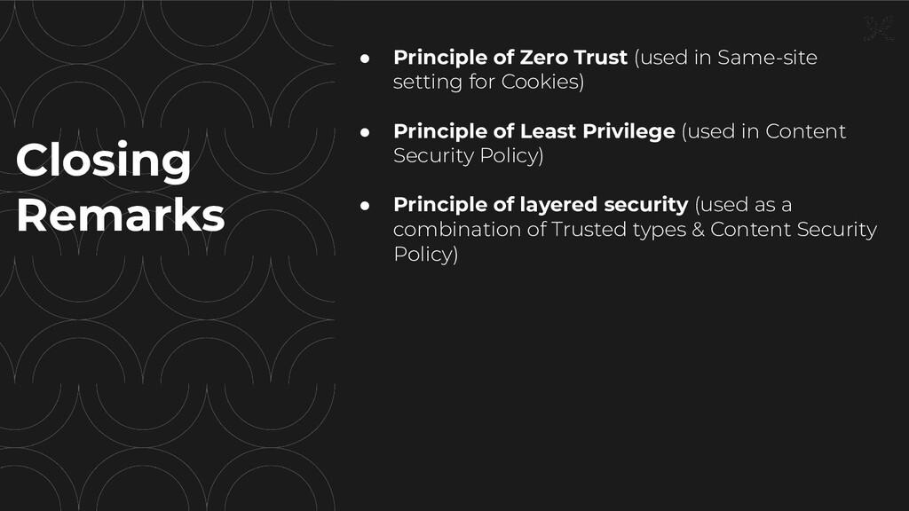 Closing Remarks ● Principle of Zero Trust (used...