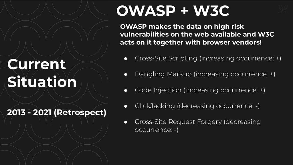 OWASP + W3C OWASP makes the data on high risk v...