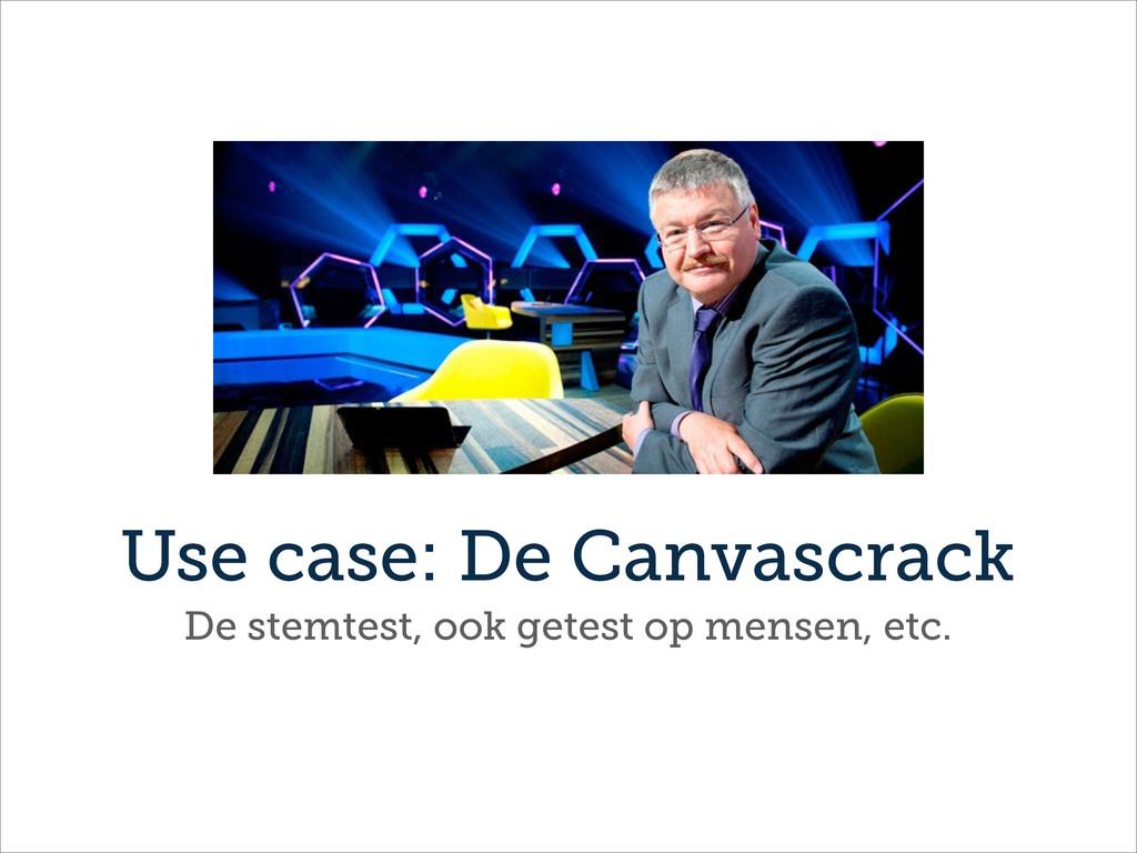 Use case: De Canvascrack  De stemtest, ook gete...