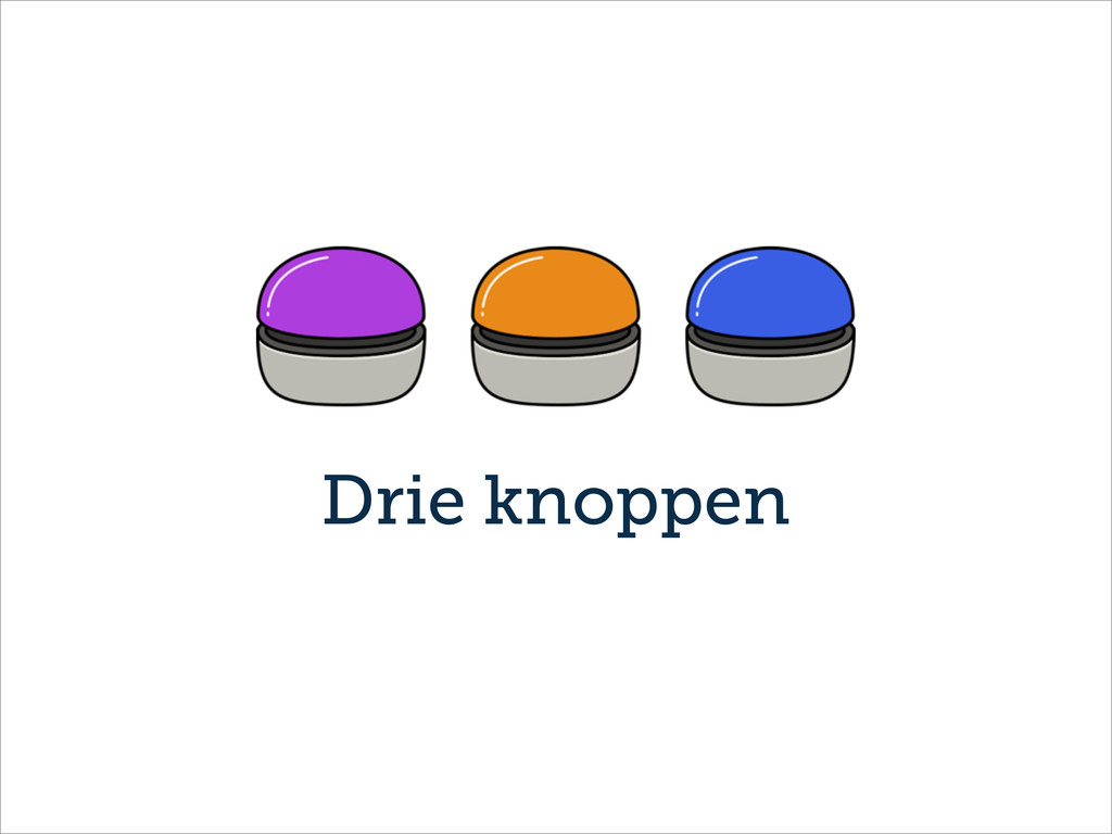 Drie knoppen