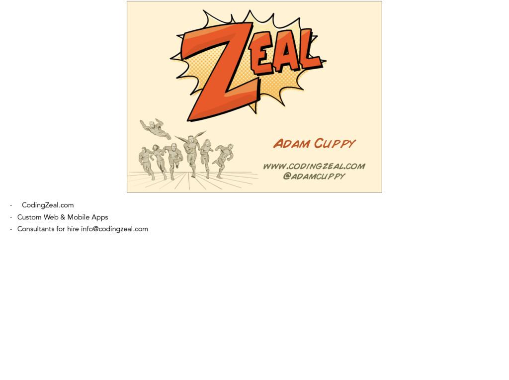 www.codingzeal.com @adamcuppy Adam Cuppy - Codi...