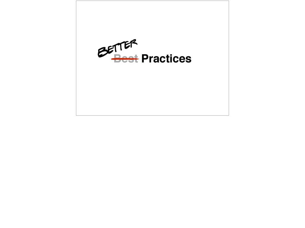 Best Practices Better