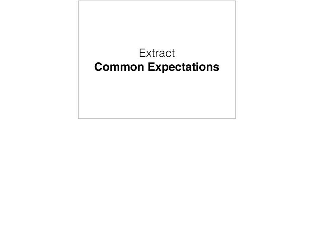 Extract Common Expectations