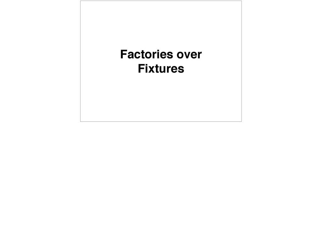 Factories over Fixtures