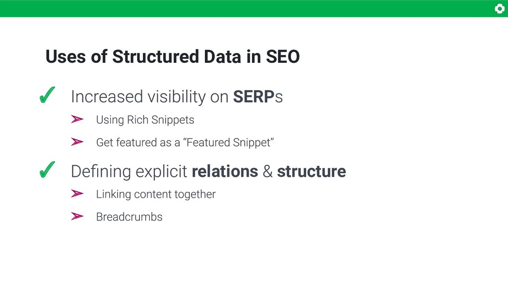Uses of Structured Data in SEO ✓ SERP ➢ ➢ ✓ rel...