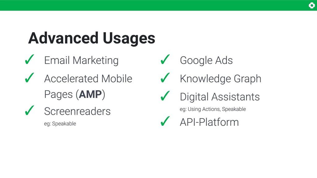 Advanced Usages ✓ ✓ AMP ✓ ✓ ✓ ✓ ✓