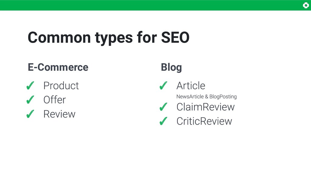 Common types for SEO E-Commerce ✓ ✓ ✓ Blog ✓ ✓ ✓