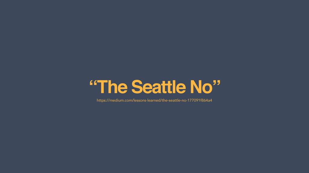 """The Seattle No"" https://medium.com/lessons-lea..."