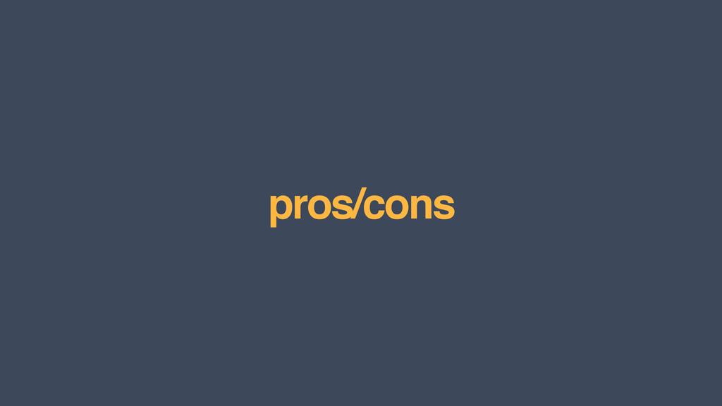 pros/cons