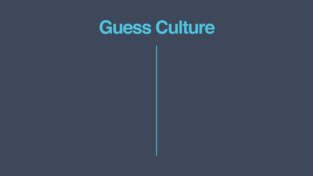 Guess Culture