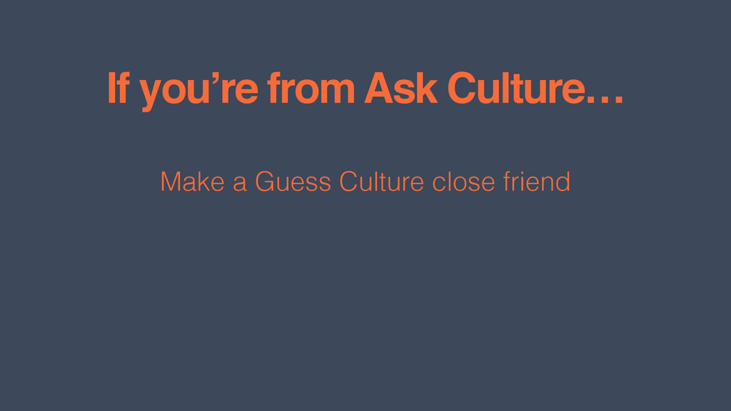 If you're from Ask Culture… Make a Guess Cultur...