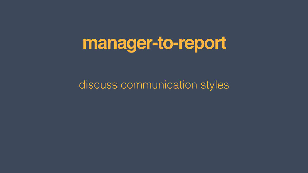manager-to-report discuss communication styles