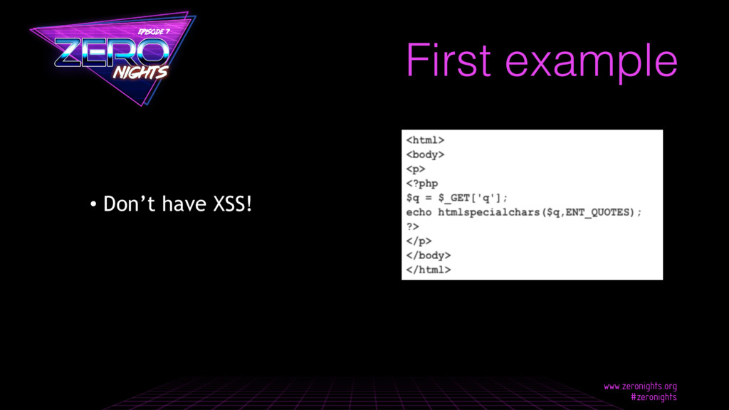• Don't have XSS! First example