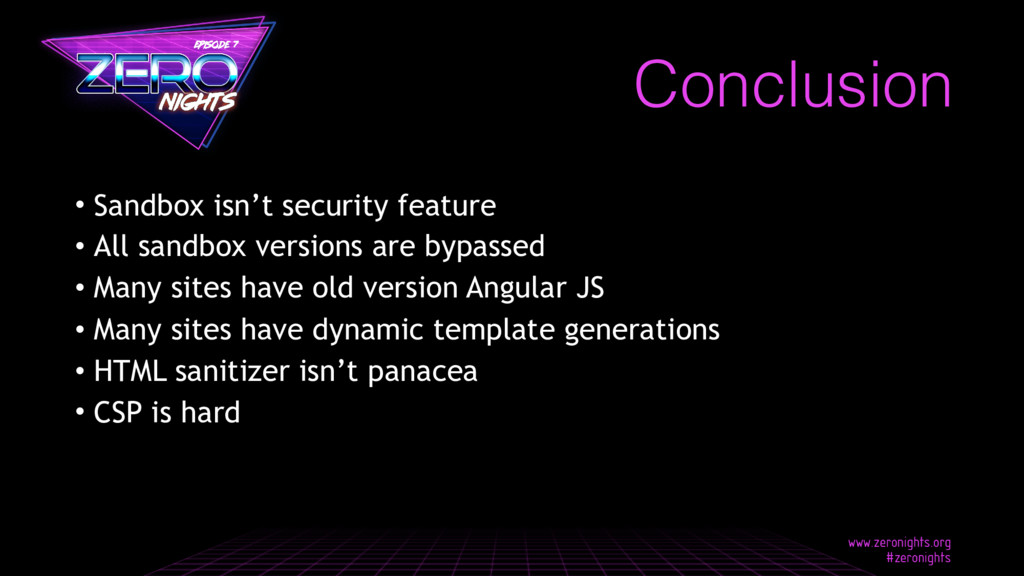 Conclusion • Sandbox isn't security feature • A...