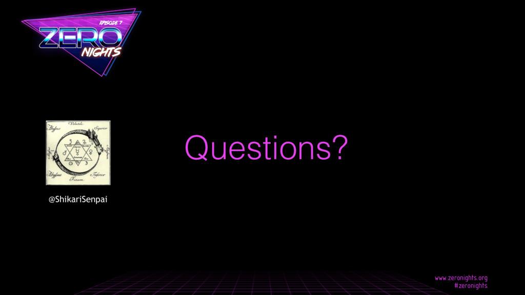 Questions? @ShikariSenpai