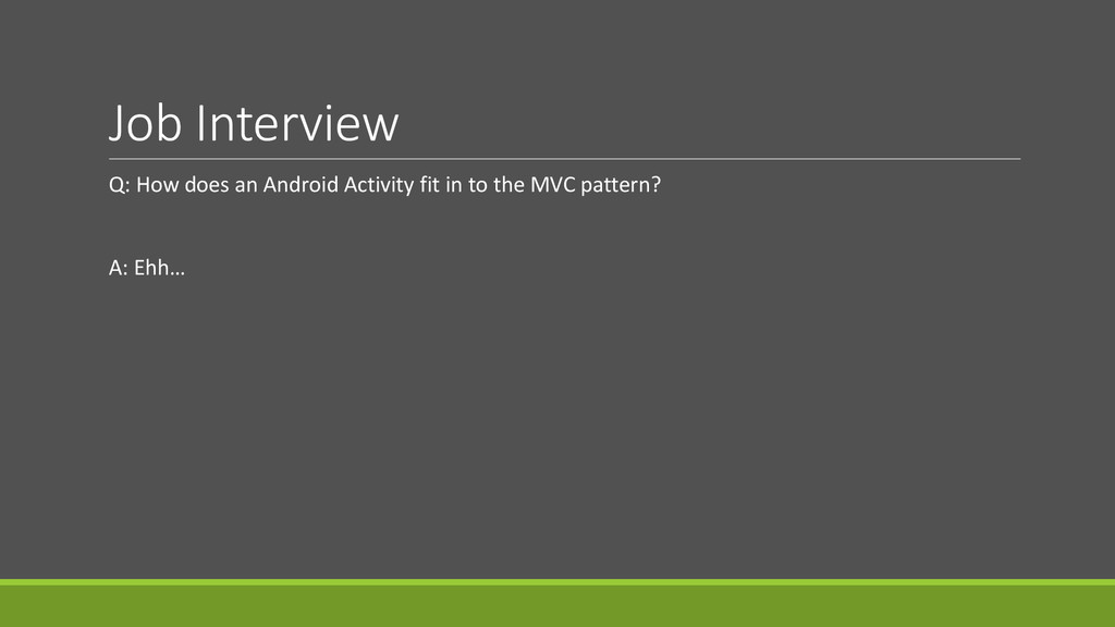 Job Interview Q: How does an Android Activity f...