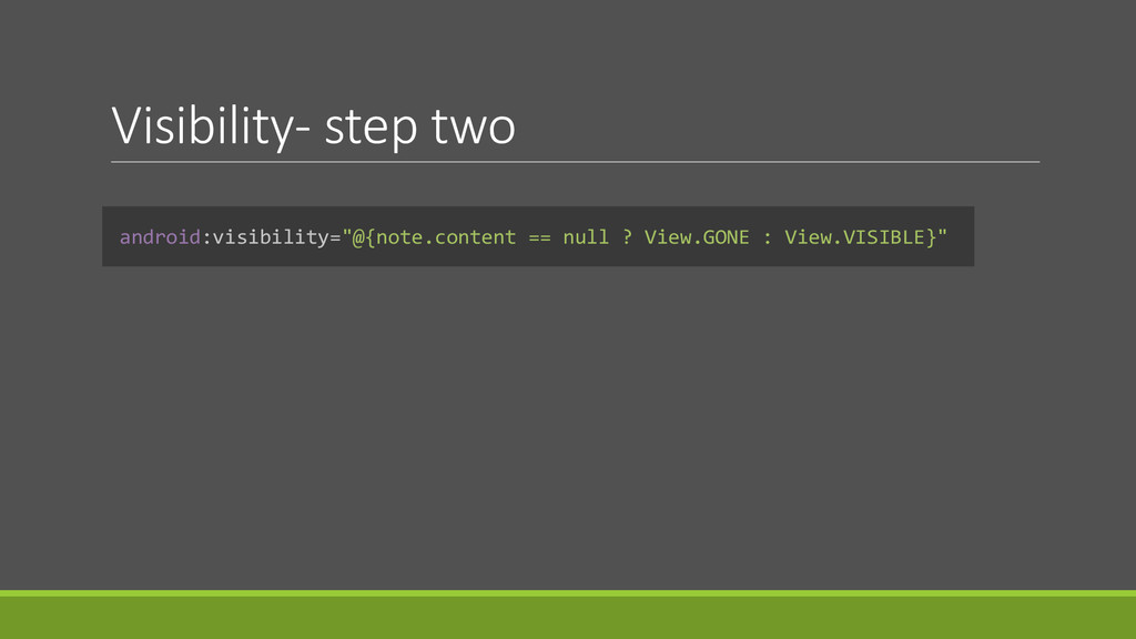 "Visibility- step two android:visibility=""@{note..."