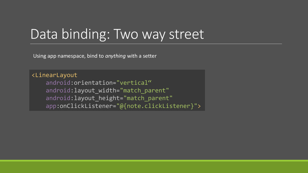 Data binding: Two way street <LinearLayout andr...