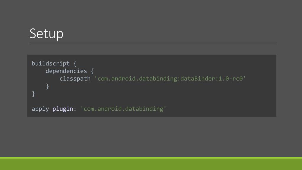 Setup buildscript { dependencies { classpath 'c...