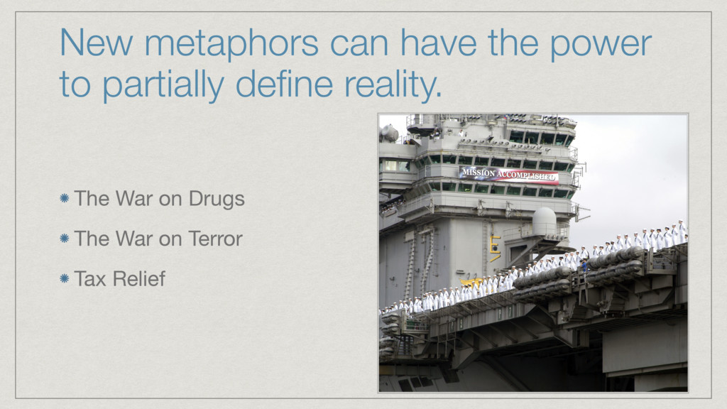 New metaphors can have the power to partially d...