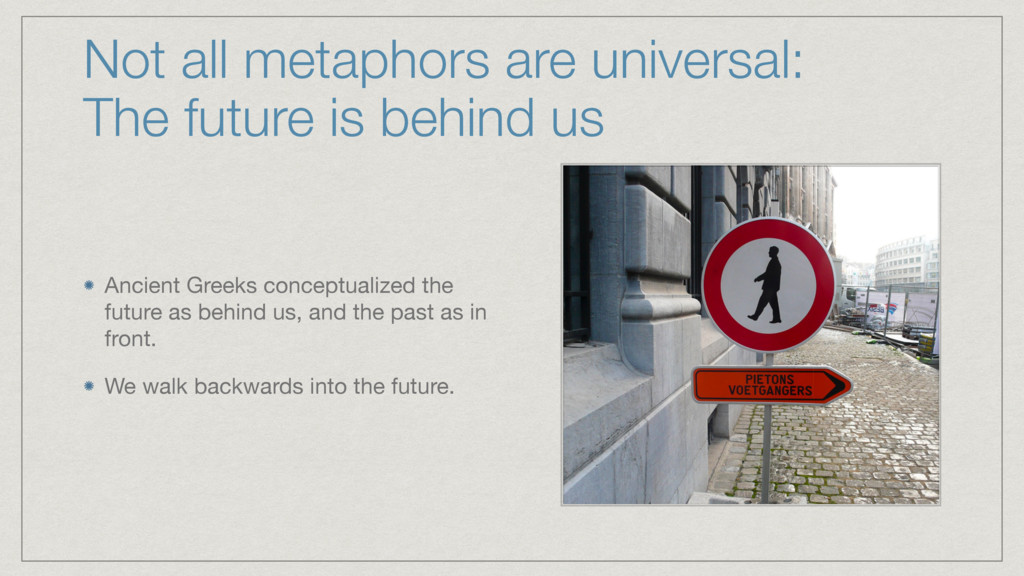 Not all metaphors are universal: The future is ...