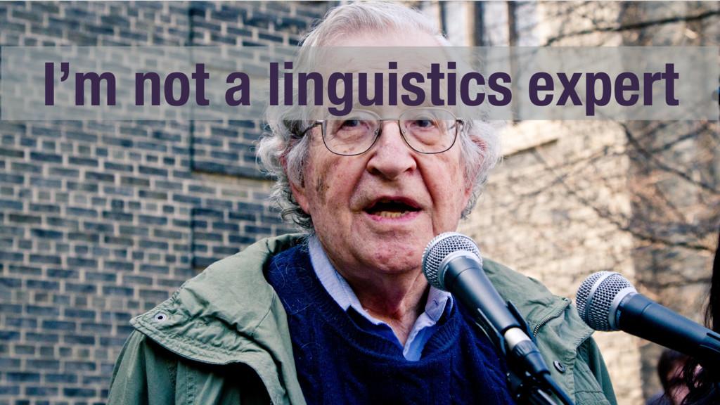 I'm not a linguistics expert