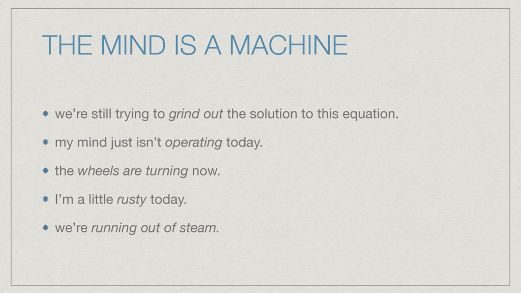 THE MIND IS A MACHINE we're still trying to gri...