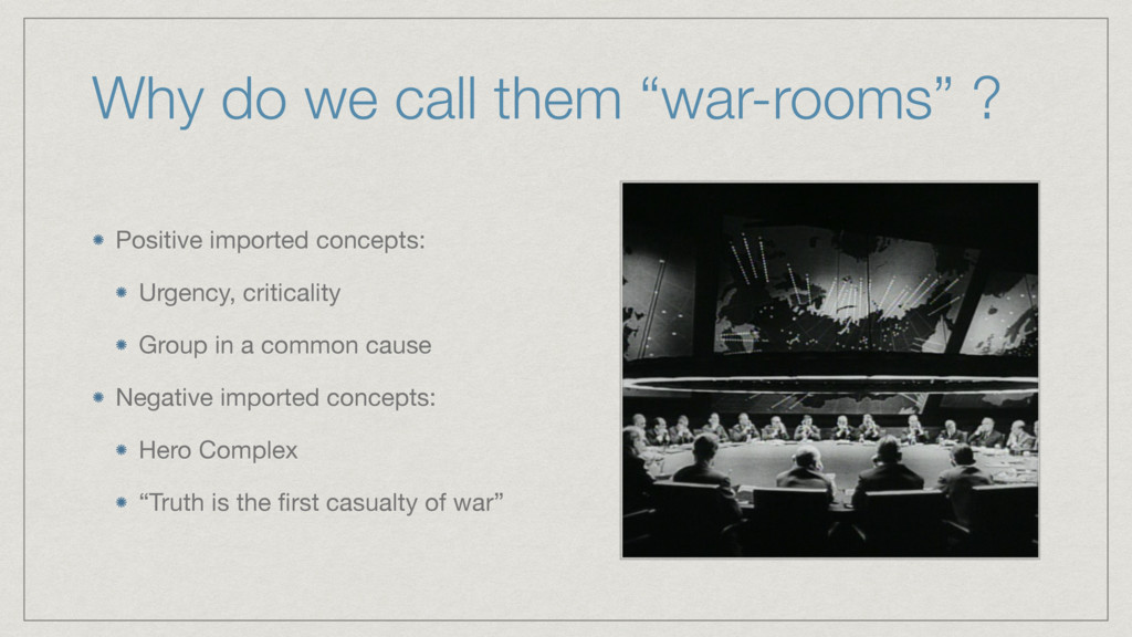 """Why do we call them """"war-rooms"""" ? Positive impo..."""