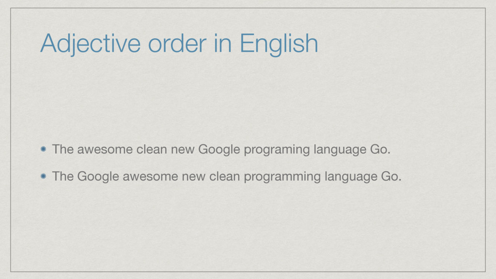 Adjective order in English The awesome clean ne...