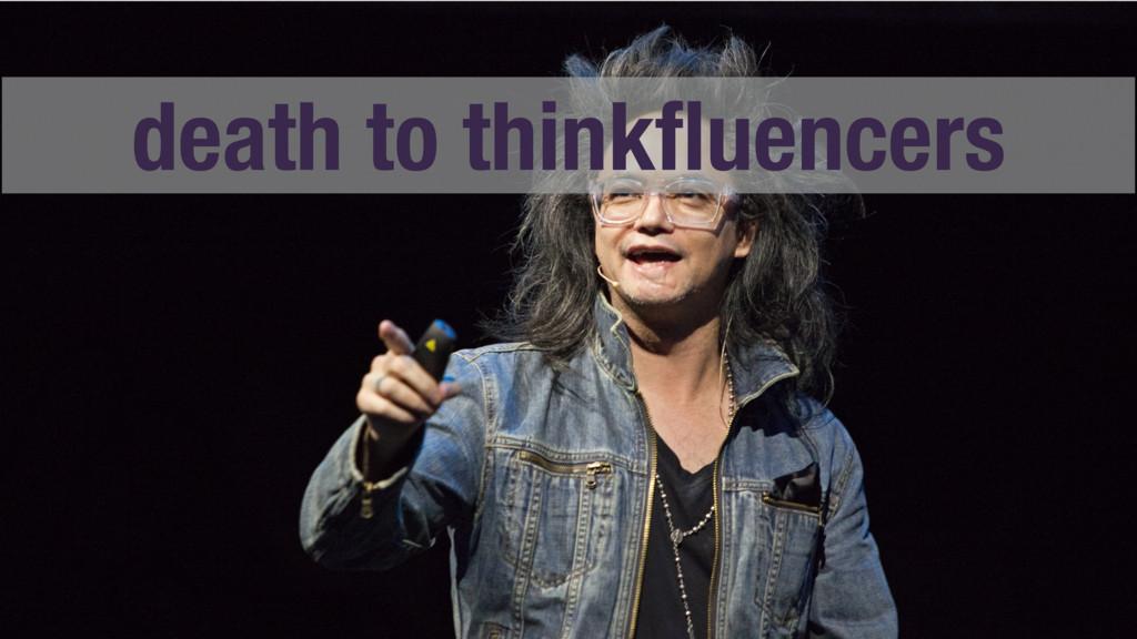 death to thinkfluencers