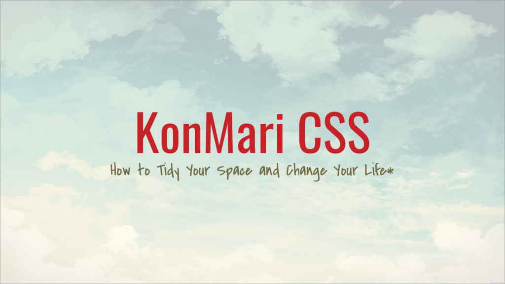 KonMari CSS How to Tidy Your Space and Change Y...