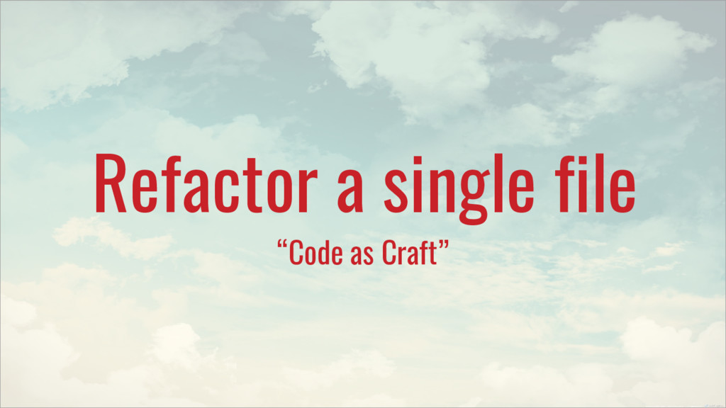 """Refactor a single file """"Code as Craft"""""""
