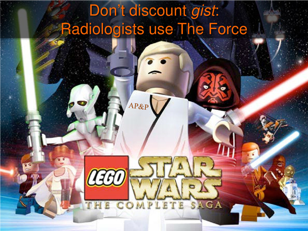 Don't discount gist: Radiologists use The Force