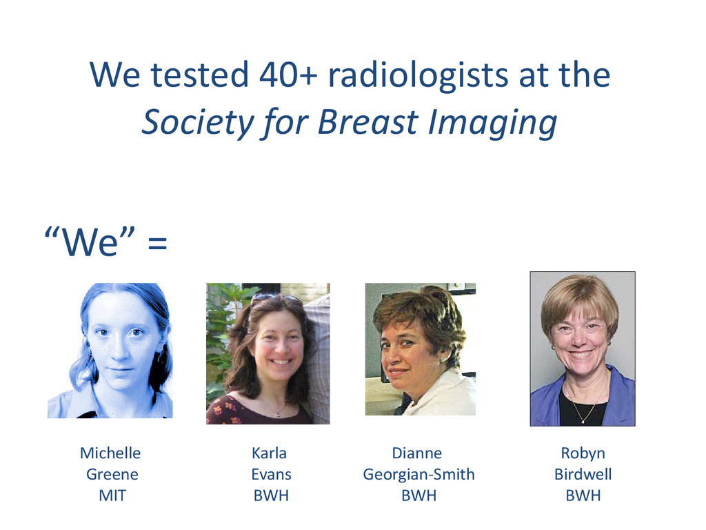 We tested 40+ radiologists at the Society for B...