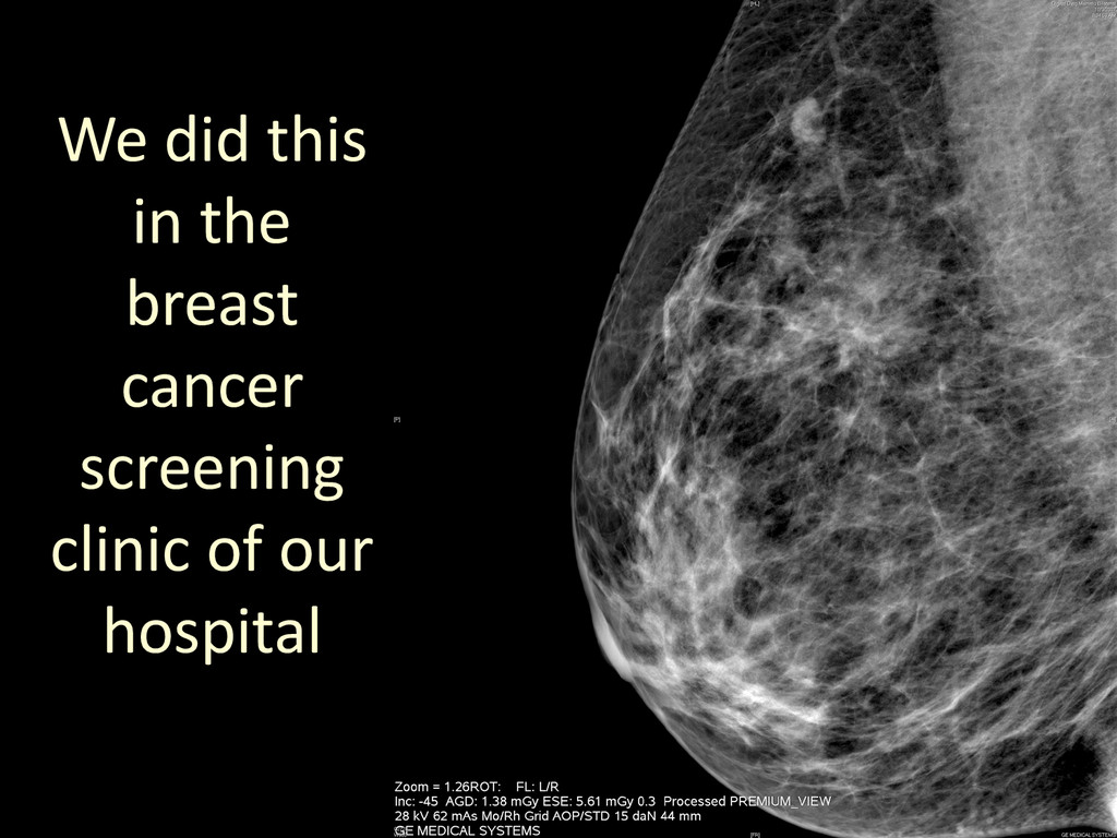 We did this in the breast cancer screening clin...