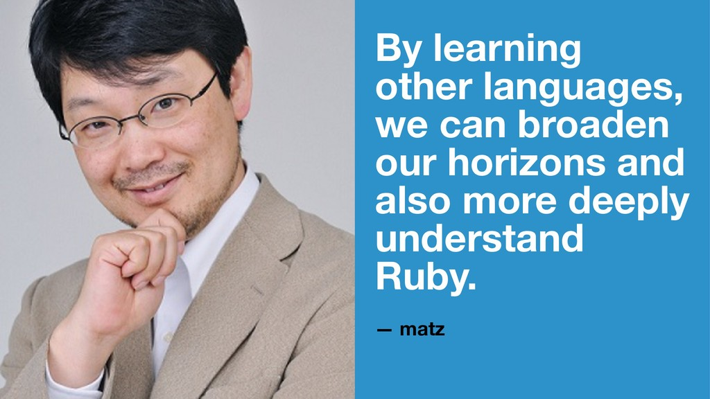 By learning other languages, we can broaden our...