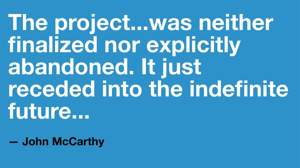 The project...was neither finalized nor explicit...
