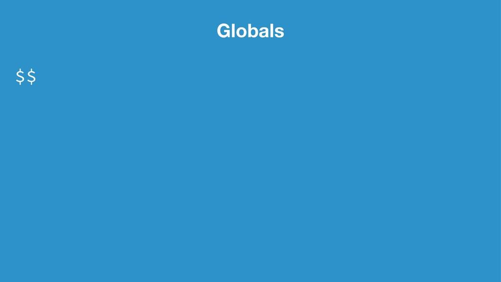 Globals $$