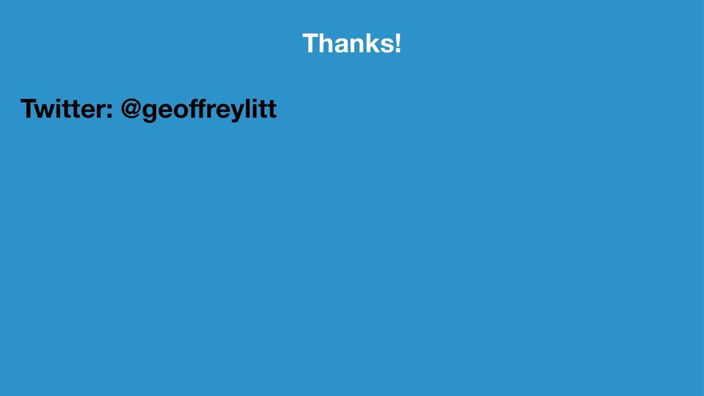 Thanks! Twitter: @geoffreylitt
